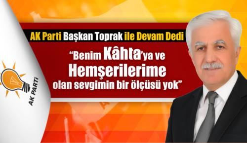 AK Parti Başkan Toprak ile 'Devam' Dedi